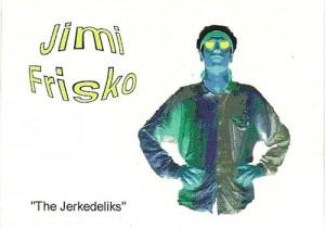 Jimi Frisko - 1999